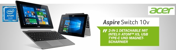 Aspire Switch 10V - 2-in-1 Detachable mit modernem  Intel® Atom™ x5 Prozessor und USB Type-C Anschluss